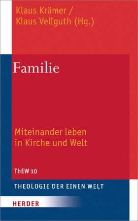 Familie. Miteinander leben in Kirche und Welt