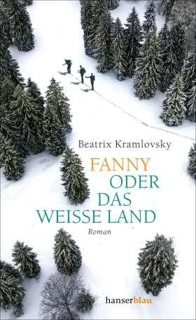 Fanny oder Das weiße Land. Roman