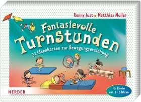Fantasievolle Turnstunden. 32 Ideenkarten zur Bewegungserziehung für Kinder von 3 - 6 Jahren