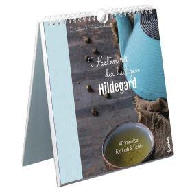 Fasten mit der heiligen Hildegard. 40 Impulse für Leib & Seele