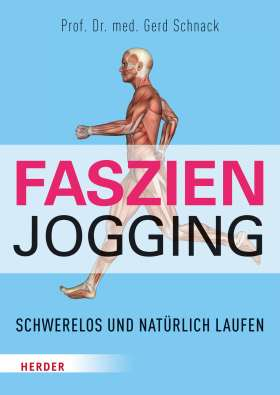 Faszien-Jogging. Schwerelos und natürlich laufen