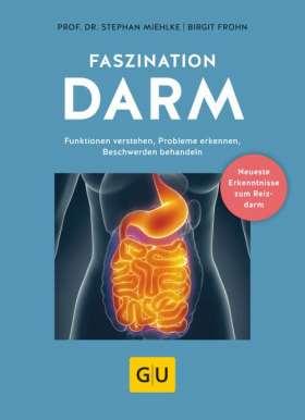 Faszination Darm. Funktionen verstehen, Probleme erkennen, Beschwerden behandeln