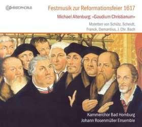 Festmusik zur Reformationsfeier 1617. Motetten von Schütz, Scheidt, Francke, Demantius, J.Chr. Bach