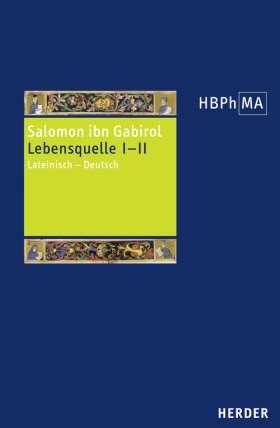 Fons vitae. Lebensquelle Kapitel I und II. Lateinisch - Deutsch. Übersetzt und eingeleitet von Ottfried Fraisse