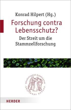 Forschung contra Lebensschutz? Der Streit um die Stammzellforschung