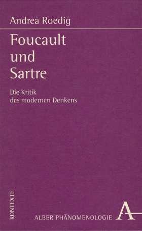 Foucault und Sartre. Die Kritik des modernen Denkens