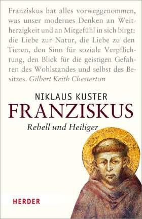 Franziskus. Rebell und Heiliger