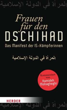 Frauen für den Dschihad. Das Manifest der IS-Kämpferinnen