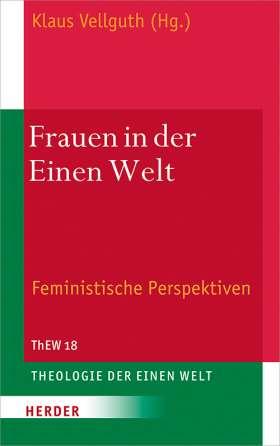 Frauen in der Einen Welt. Feministische Perspektiven