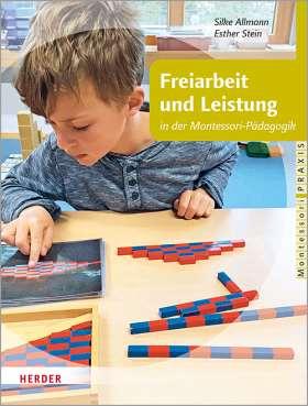 Freiarbeit und Leistung. in der Montessori-Pädagogik
