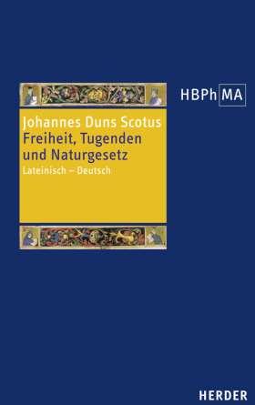 Freiheit, Tugenden und Naturgesetz. Lateinisch - Deutsch. Übersetzt, eingeleitet und mit Anmerkungen versehen von Tobias Hoffmann