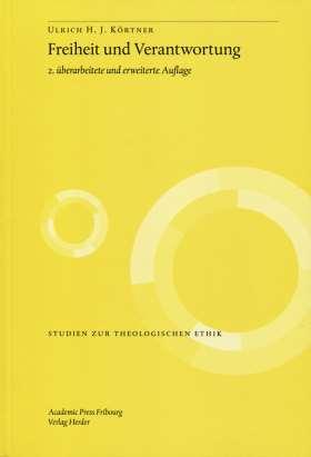 Freiheit und Verantwortung. Studien zur Grundlegung theologischer Ethik