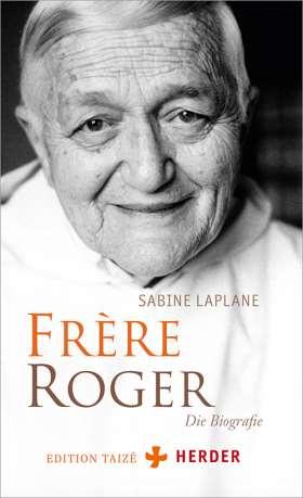 Frère Roger. Die Biografie