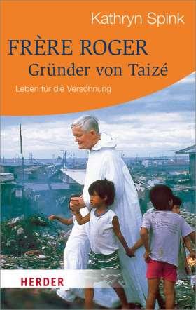 Frère Roger -  Gründer von Taizé. Leben für die Versöhnung