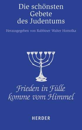Frieden in Fülle komme vom Himmel. Die schönsten Gebete des Judentums