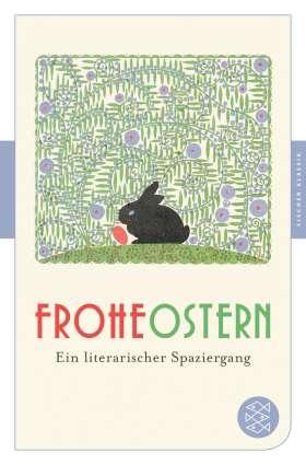 Frohe Ostern. Ein literarischer Spaziergang