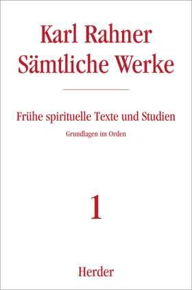 Frühe spirituelle Texte und Studien. Grundlagen im Orden