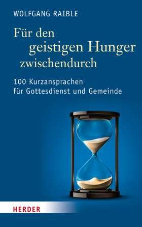 Für den geistigen Hunger zwischendurch. 100 Kurzansprachen für Gottesdienst und Gemeinde