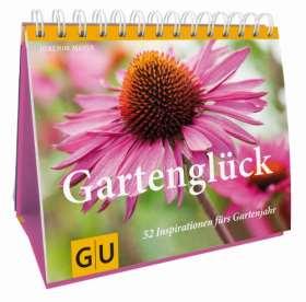 Gartenglück. 52 Inspirationen fürs Gartenjahr