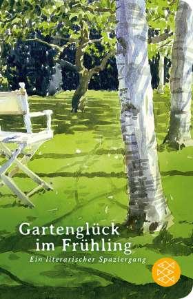 Gartenglück im Frühling. Ein literarischer Spaziergang