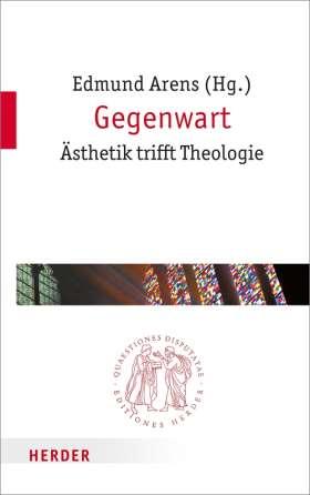 Gegenwart. Ästhetik trifft Theologie