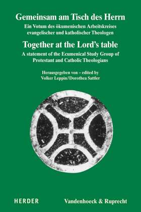 Gemeinsam am Tisch des Herrn / Together at the Lord's table. Ein Votum des Ökumenischen Arbeitskreises evangelischer und katholischer Theologen / A statement of the Ecumenical Study Group of Protestant and Catholic Theologians