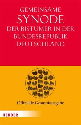 Gemeinsame Synode der Bistümer der Bundesrepublik Deutschland. Offizielle Gesamtausgabe