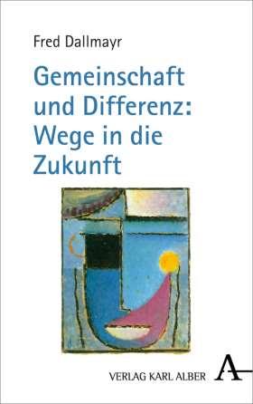 Gemeinschaft und Differenz: Wege in die Zukunft