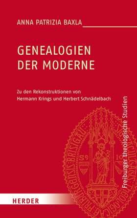 Genealogien der Moderne. Zu den Rekonstruktionen von Hermann Krings und Herbert Schnädelbach