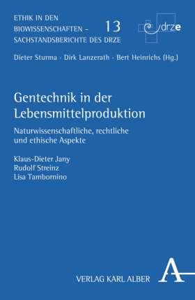 Gentechnik in der Lebensmittelproduktion. Naturwissenschaftliche, rechtliche und ethische Aspekte