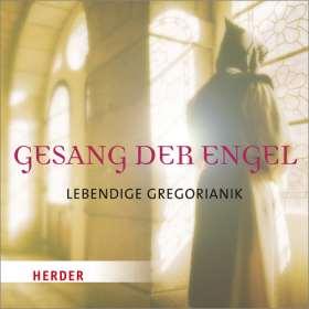 Gesang der Engel. Lebendige Gregorianik