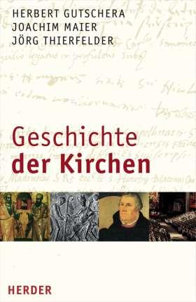 Geschichte der Kirchen. Ein ökumenisches Sachbuch