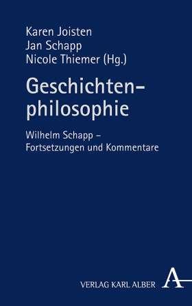 Geschichtenphilosophie. Wilhelm Schapp – Fortsetzungen und Kommentare