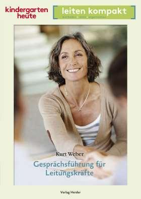 Gesprächsführung für Leitungskräfte. kindergarten heute leiten kompakt