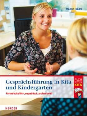 Gesprächsführung in Kita und Kindergarten. Partnerschaftlich, empathisch, professionell