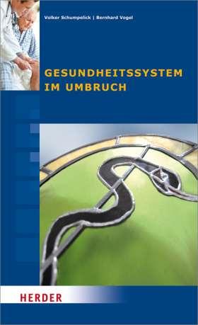 Gesundheitssystem im Umbruch. Beiträge des Symposiums vom 23. bis 26. September 2011 in Cadenabbia
