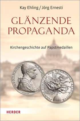Glänzende Propaganda. Kirchengeschichte auf Papstmedaillen