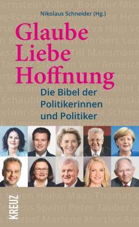 Glaube, Liebe, Hoffnung. Die Bibel der Politikerinnen und Politiker