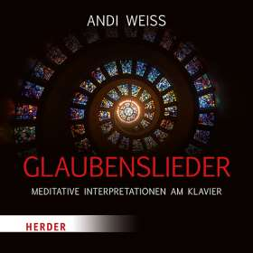 Glaubenslieder. Meditative Interpretationen am Klavier