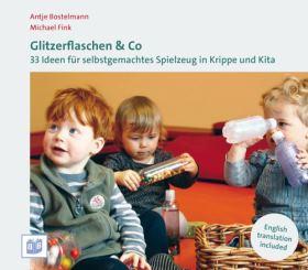 Glitzerflaschen & Co. 33 Ideen für selbstgemachtes Spielzeug in Krippe und Kita