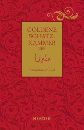 Goldene Schatzkammer der Liebe. Weisheiten der Bibel