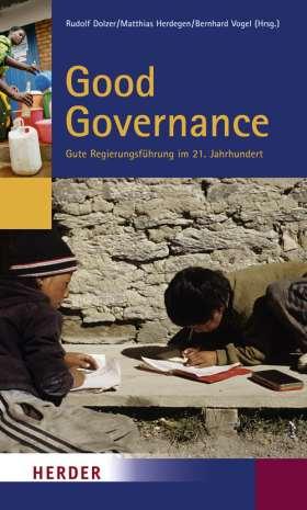 Good Governance. Gute Regierungsführung im 21. Jahrhundert