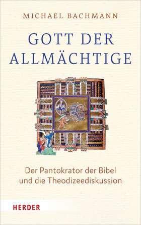 """Gott, der """"Allmächtige"""" Der Pantokrator der Bibel und die Theodizeediskussion"""