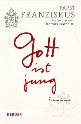 Gott ist jung. Ein Gespräch mit Thomas Leoncini