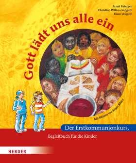Gott lädt uns alle ein. Der Erstkommunionkurs. Begleitbuch für die Kinder