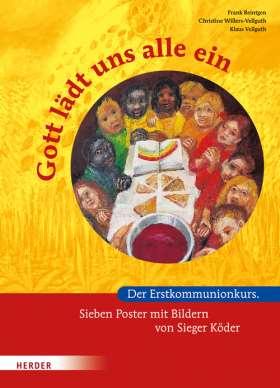 Gott lädt uns alle ein. Der Erstkommunionkurs. Sieben Poster mit Bildern von Sieger Köder