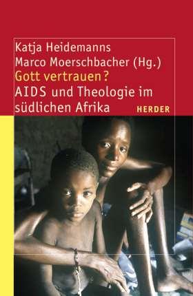Gott vertrauen? AIDS und Theologie im südlichen Afrika