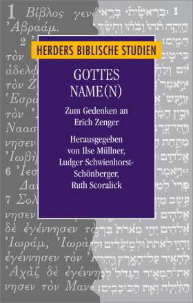 Gottes Name(n). Zum Gedenken an Erich Zenger