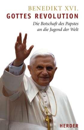 Gottes Revolution. Die Botschaft des Papstes an die Jugend der Welt
