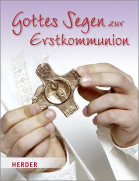 Gottes Segen zur Erstkommunion